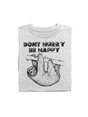 Dont Hurry Be Happy Sloth T Shirt - Funny Bob Slogan Parody Gift Idea