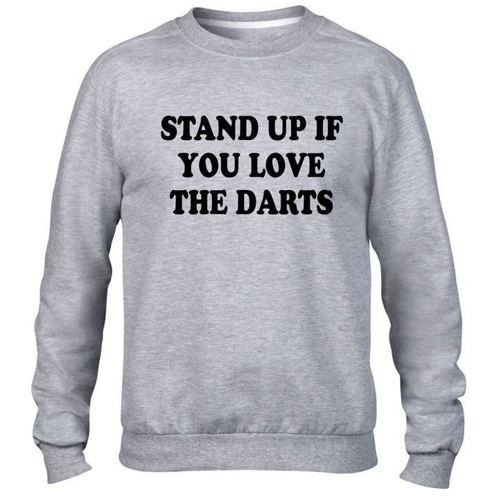 STAND UP IF YOU LOVE THE DARTS SWEATER JUMPER BOARD FUNNY SIGN SLOGAN TOP