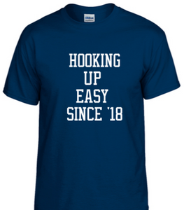 Hooking Up Easy Since '18 Shirt