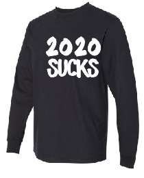 2020 SUCKS Long Sleeve