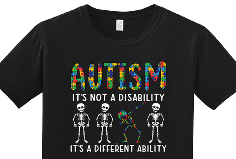 AUTISM   IT'S NOT A DISABILITY  IT'S A DIFFERENT ABILITY