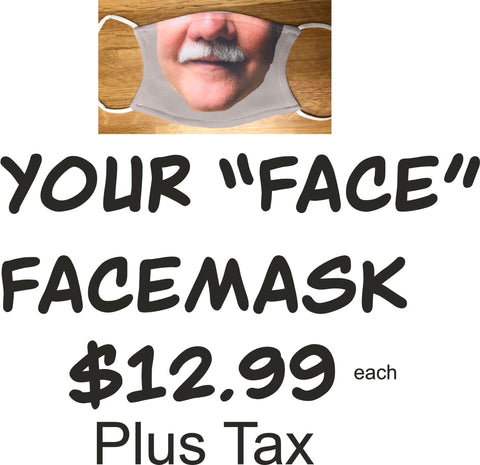 """YOUR FACE""  Face Mask"