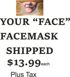 """YOUR FACE""  Face Mask SHIPPED"
