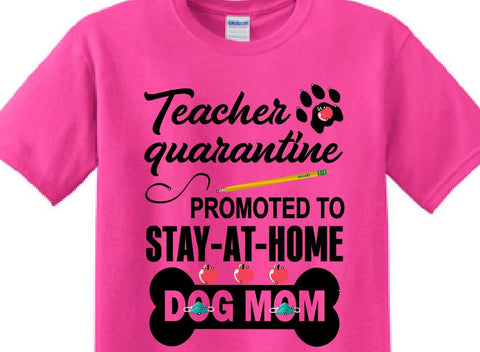 TEACHER QUARANTINE STAY AT HOME DOG MOM