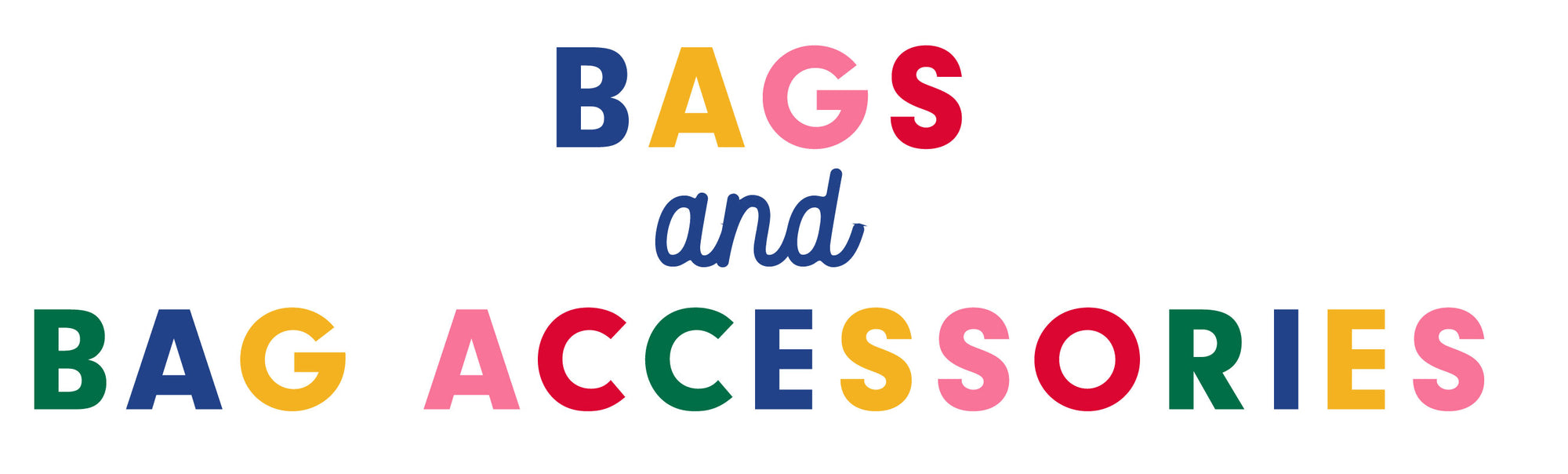 Bags and Bag Accessories