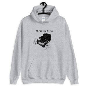 Tread on them Hooded Sweatshirt
