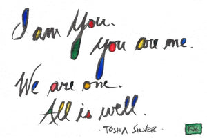 I am You :: You are Me :: We are One :: All is Well