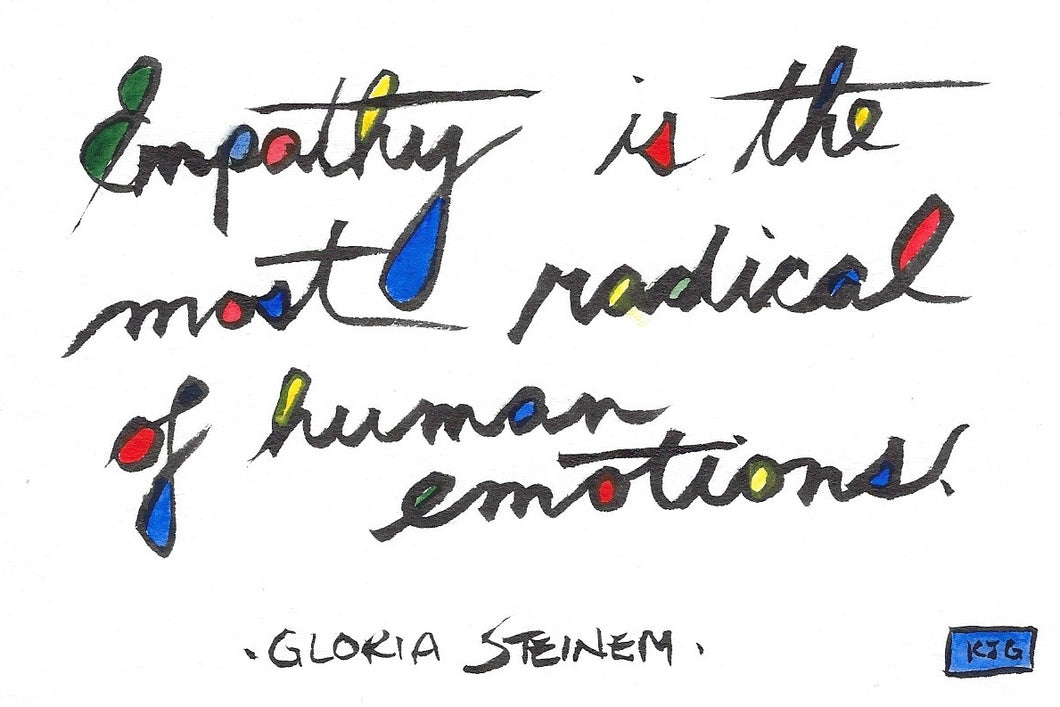 Empathy is the most radical of human emotions.