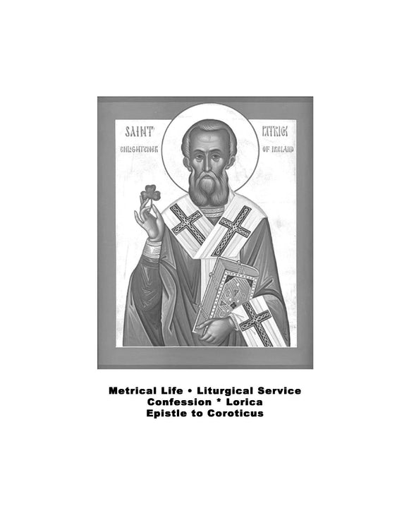 St. Patrick of Ireland: Life & Writings