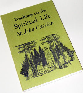 Selected Writings of St. John Cassian the Roman: On the Spiritual Life