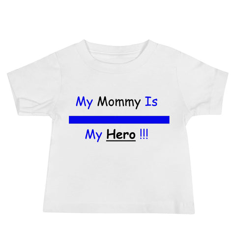 """My Mommy Is My Hero"" Baby Jersey Short Sleeve Tee"