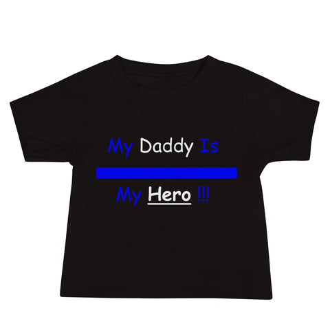 """My Daddy Is My Hero"" Baby Jersey Short Sleeve Tee"