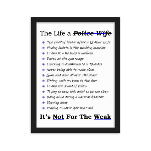 """The Life of a Police Wife"" Framed matte paper poster"