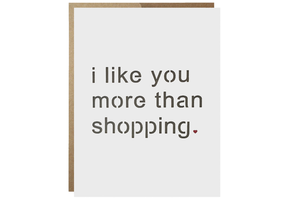 I Like You More Than Shopping