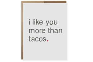 I Like You More Than Tacos