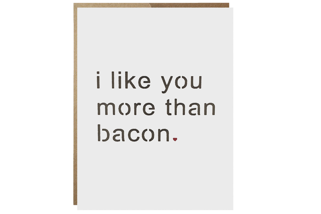 I Like You More Than Bacon
