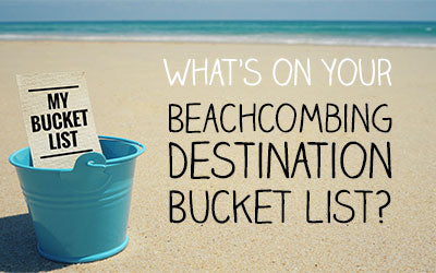 Poll: Beachcombing Destination Bucket List