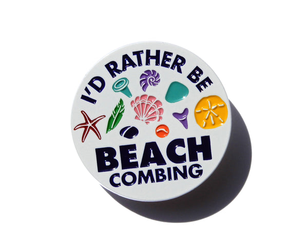 I'd Rather Be Beachcombing Enamel Pin