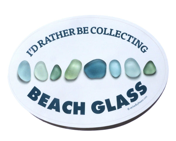 I'd Rather Be Collecting Beach Glass Aqua Glass Oval Bumper/Laptop Sticker