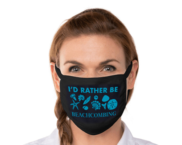I'd Rather Be Beachcombing Stretch Cotton Face Mask