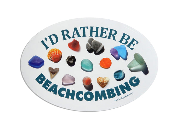 I'd Rather Be Beachcombing Beach Finds Oval Bumper/Laptop Sticker