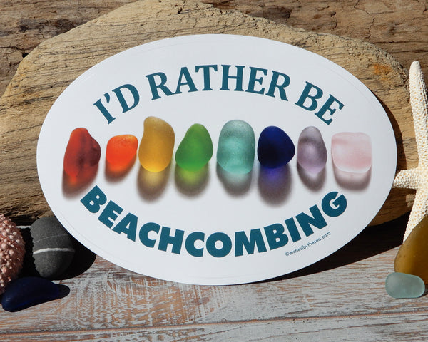 I'd Rather Be Beachcombing Rainbow Sea Glass Oval Bumper/Laptop Sticker - FREE U.S. Shipping
