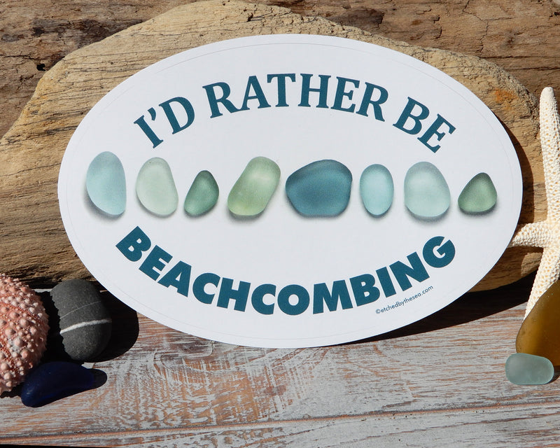 I'd Rather Be Beachcombing Turquoise Sea Glass Oval Bumper/Laptop Sticker - FREE U.S. Shipping