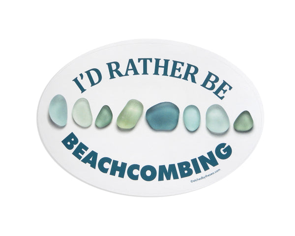 I'd Rather Be Beachcombing Turquoise Sea Glass Oval Bumper/Laptop Sticker