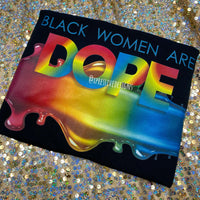 Black Women are Dope T-Shirt (read description)