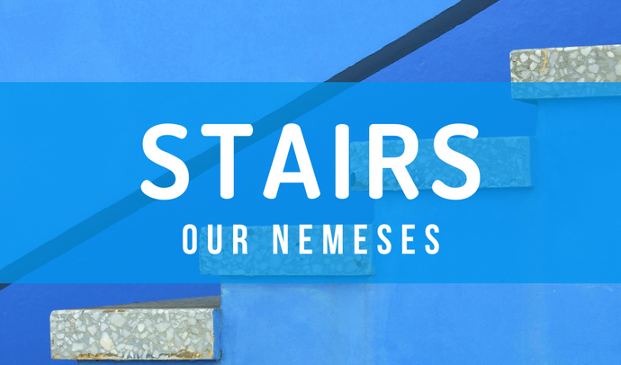 Stairs - Our NEMESES