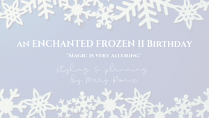 An Enchanted Frozen Party!