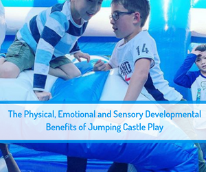 The Physical, Emotional and Sensory Developmental Benefits of Jumping Castles