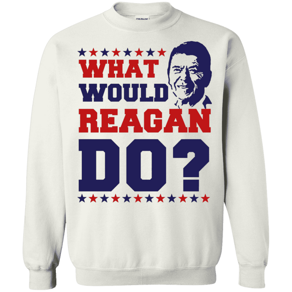 What Would Reagan Do? Sweatshirt