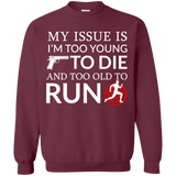 Too Old To Run Sweatshirt