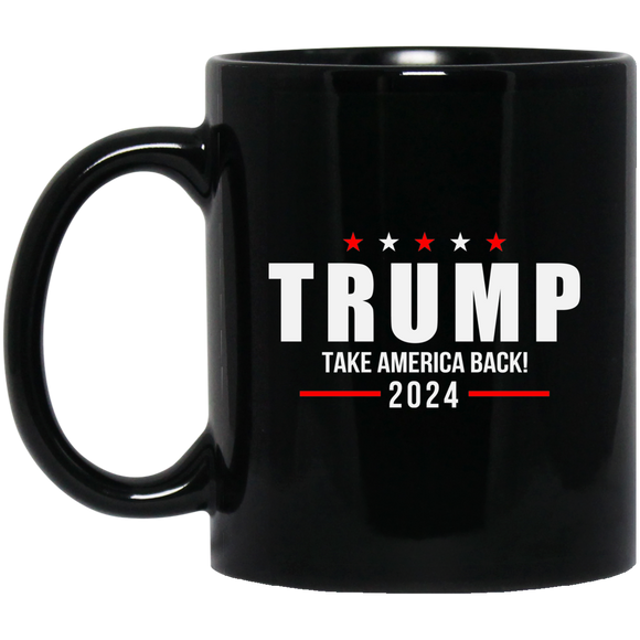 Trump 2024 Take America Back Campaign. Black Mug