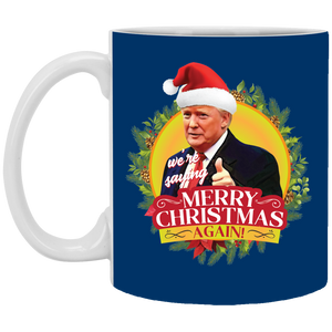 "President Trump ""We're Saying Merry Christmas Again!"" 11 oz. White Mug"