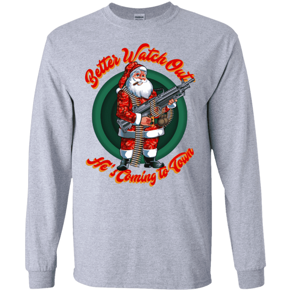 Better Watch Out! (Christmas/Gun Rights) Long Sleeve T-Shirt
