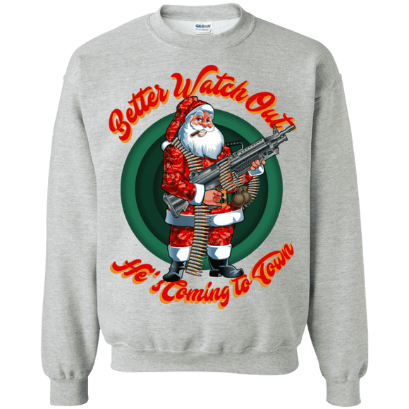 Better Watch Out! (Christmas/Gun Rights) Sweatshirt