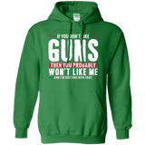 Don't Like Guns You Won't Like Me Hoodie