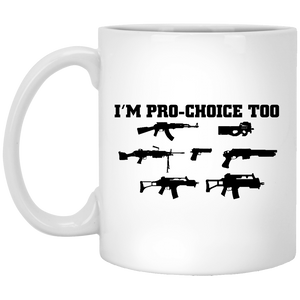 I'm Pro Choice Too 2nd Amendment Gun Rights White Mug