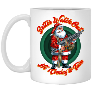 Better Watch Out! (Christmas/Gun Rights) 11 oz. White Mug