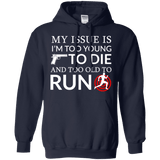 Too Old To Run Hoodie