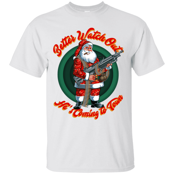 Better Watch Out! (Christmas/Gun Rights) T-Shirt