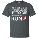 Too Old To Run T-Shirt