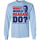 What Would Reagan Do? Long Sleeve T-Shirt