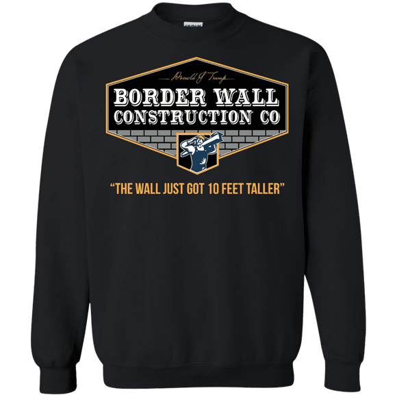 Trump Border Wall Construction Co. Sweatshirt