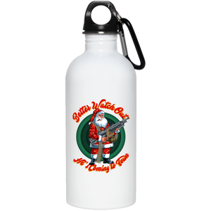 Better Watch Out! (Christmas/Gun Rights) 20 oz. Stainless Steel Water Bottle