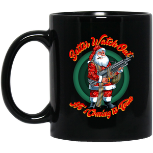 Better Watch Out! (Christmas/Gun Rights) 11 oz. Black Mug
