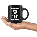 Still Not Tired Of Winning Trump Mug