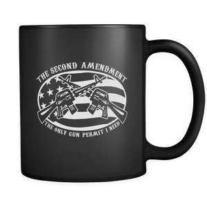 2nd Amendment Mug - The Only Gun Permit I Need!